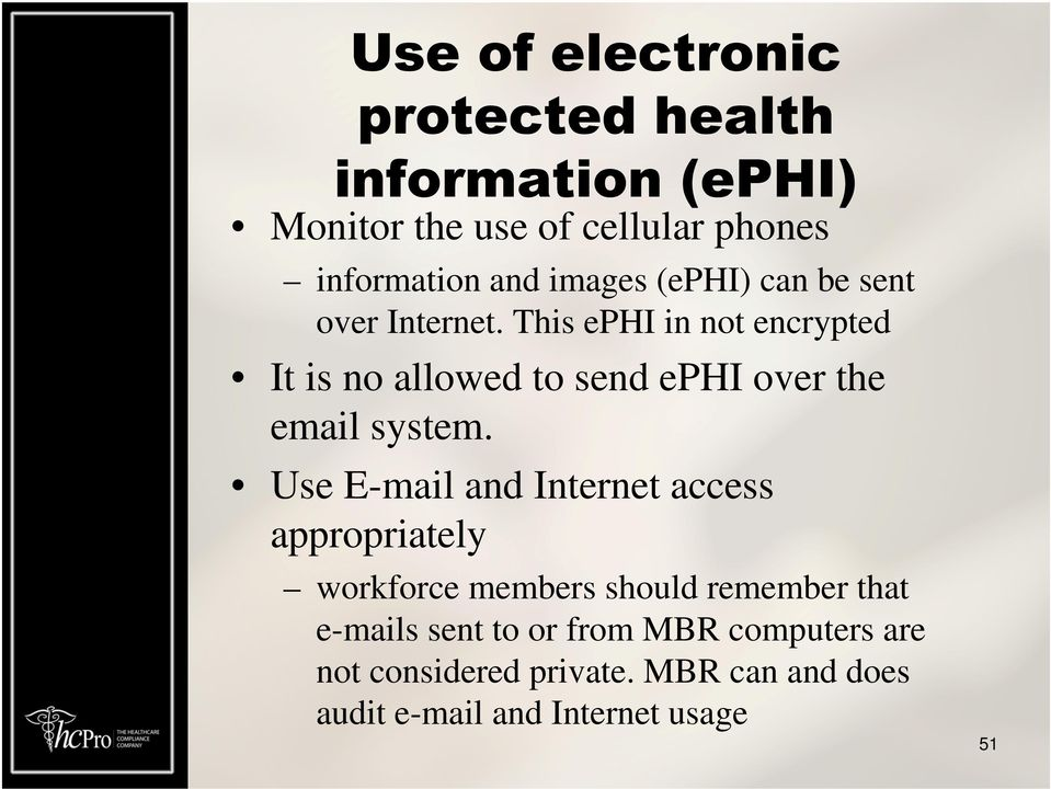 This ephi in not encrypted It is no allowed to send ephi over the email system.