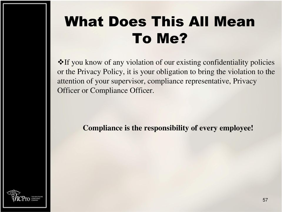 Privacy Policy, it is your obligation to bring the violation to the attention of
