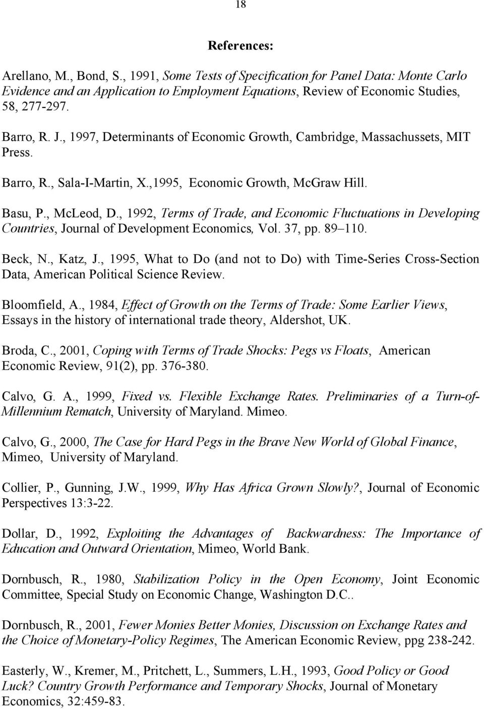 , 1992, Terms of Trade, and Economic Fluctuations in Developing Countries, Journal of Development Economics, Vol. 37, pp. 89 110. Beck, N., Katz, J.