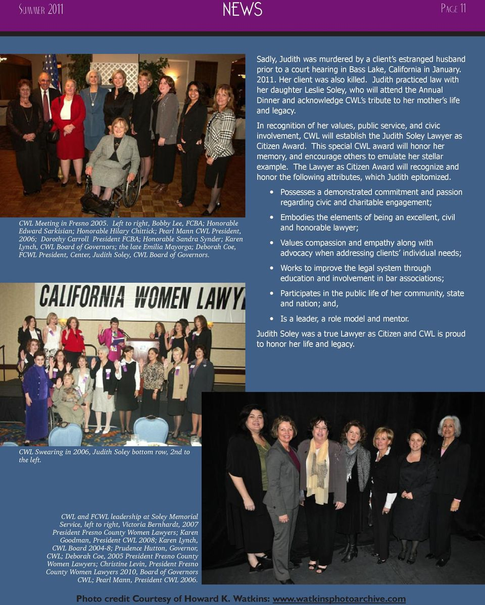 In recognition of her values, public service, and civic involvement, CWL will establish the Judith Soley Lawyer as Citizen Award.