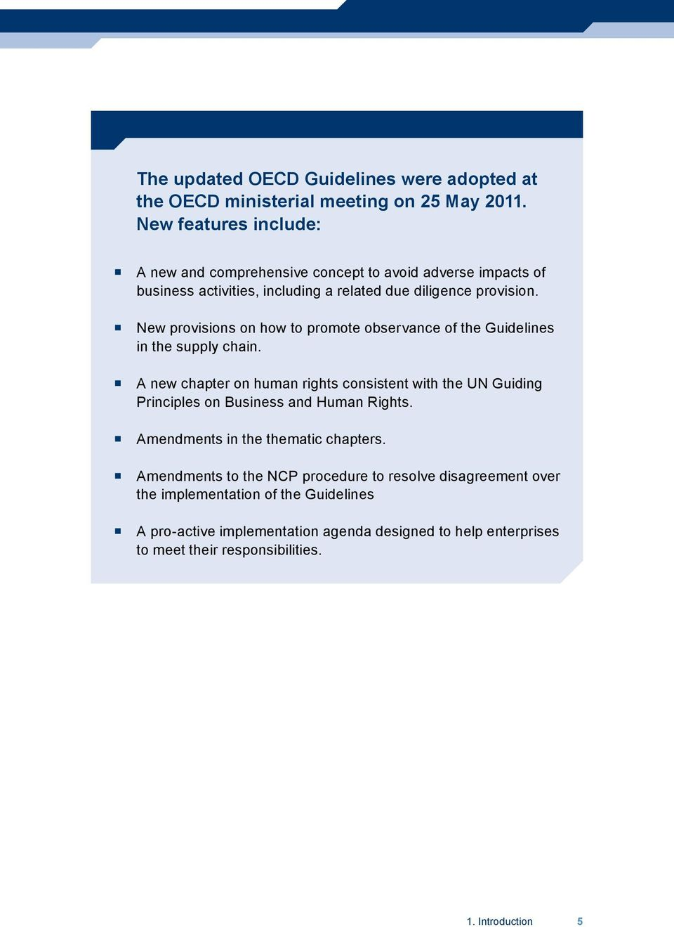 New provisions on how to promote observance of the Guidelines in the supply chain.