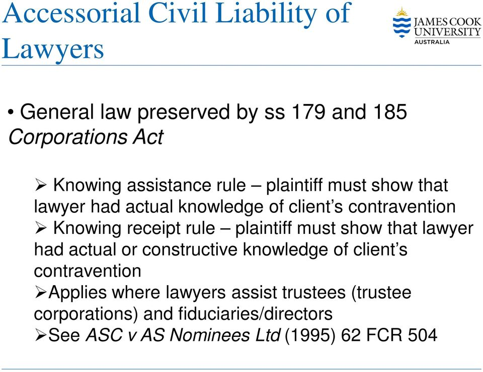 rule plaintiff must show that lawyer had actual or constructive knowledge of client s contravention Applies