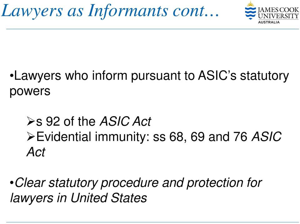 Evidential immunity: ss 68, 69 and 76 ASIC Act Clear