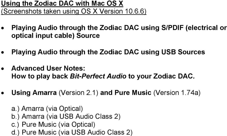 Zodiac DAC using USB Sources Advanced User Notes: How to play back Bit-Perfect Audio to your Zodiac DAC.