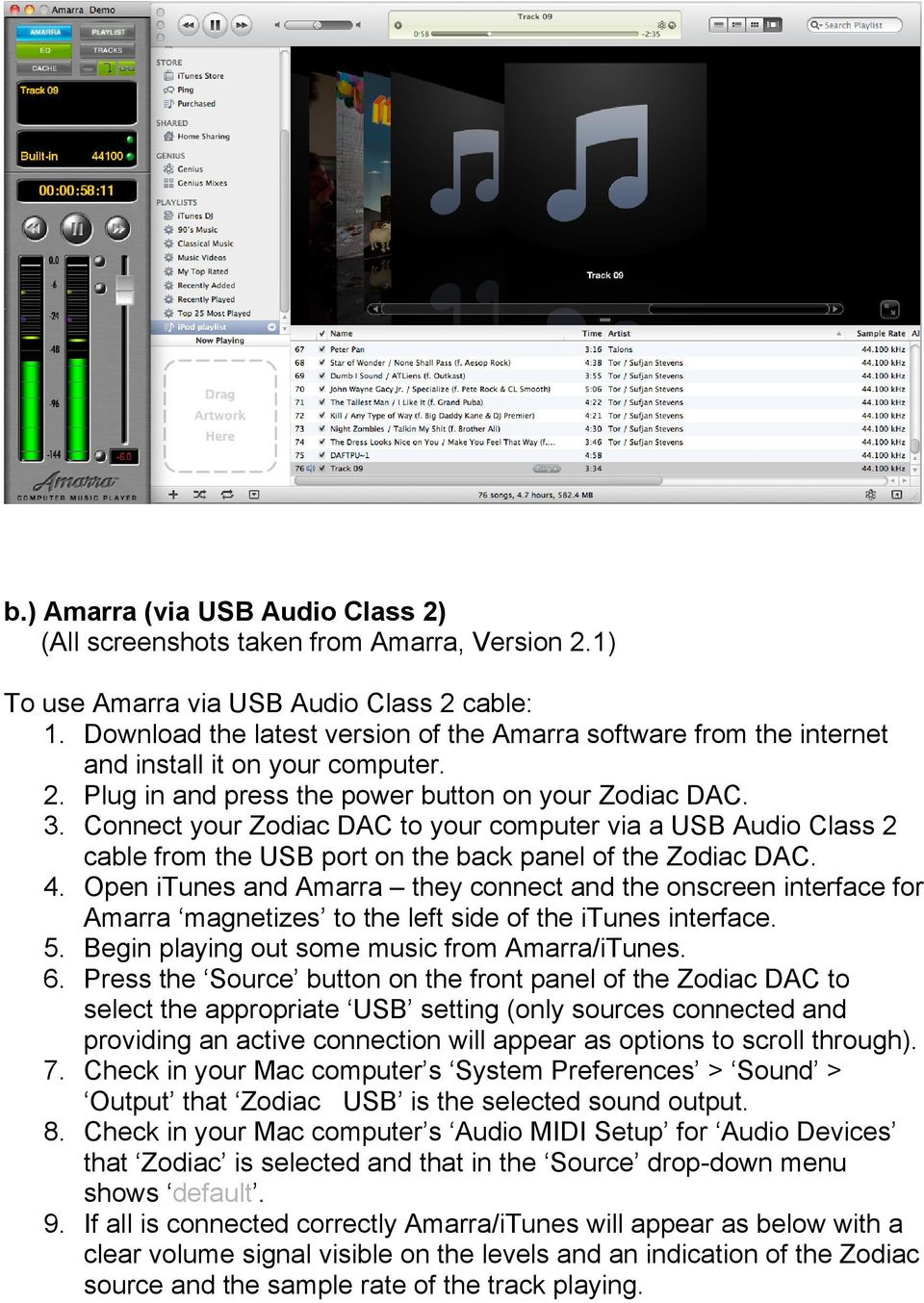 Connect your Zodiac DAC to your computer via a USB Audio Class 2 cable from the USB port on the back panel of the Zodiac DAC. 4.