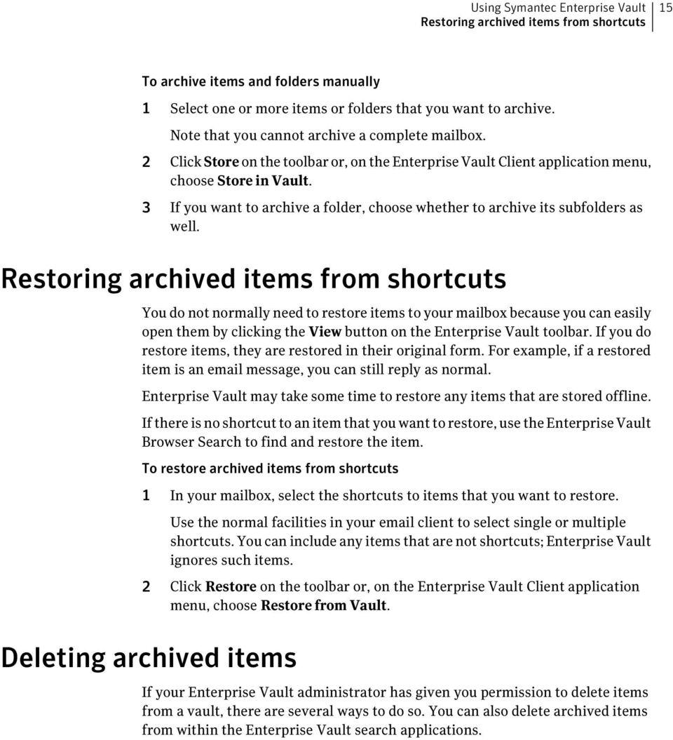 3 If you want to archive a folder, choose whether to archive its subfolders as well.