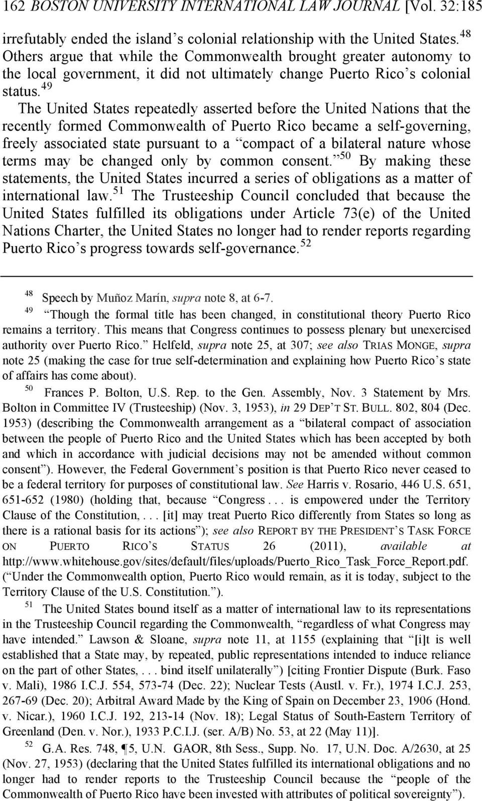 49 The United States repeatedly asserted before the United Nations that the recently formed Commonwealth of Puerto Rico became a self-governing, freely associated state pursuant to a compact of a