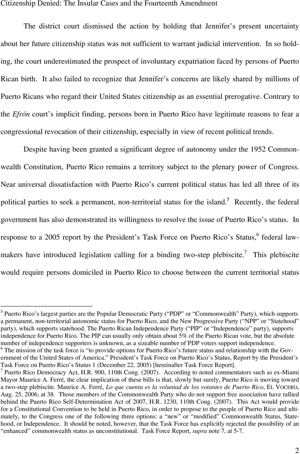 It also failed to recognize that Jennifer s concerns are likely shared by millions of Puerto Ricans who regard their United States citizenship as an essential prerogative.