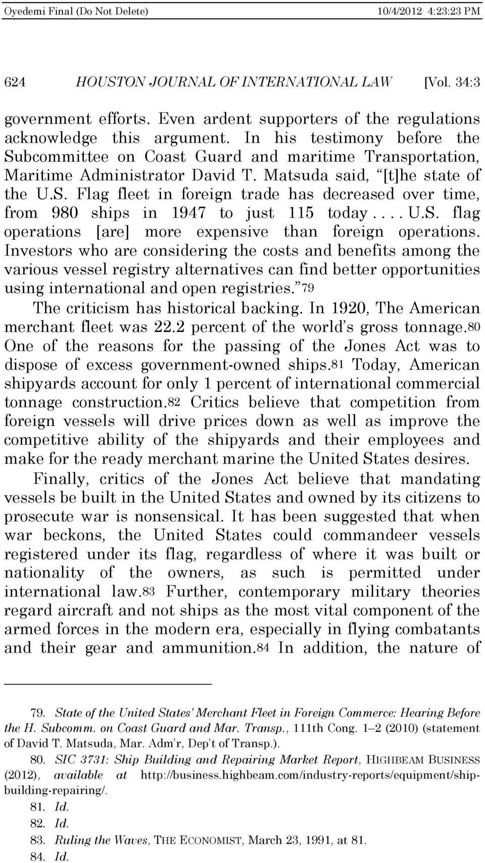 ... U.S. flag operations [are] more expensive than foreign operations.