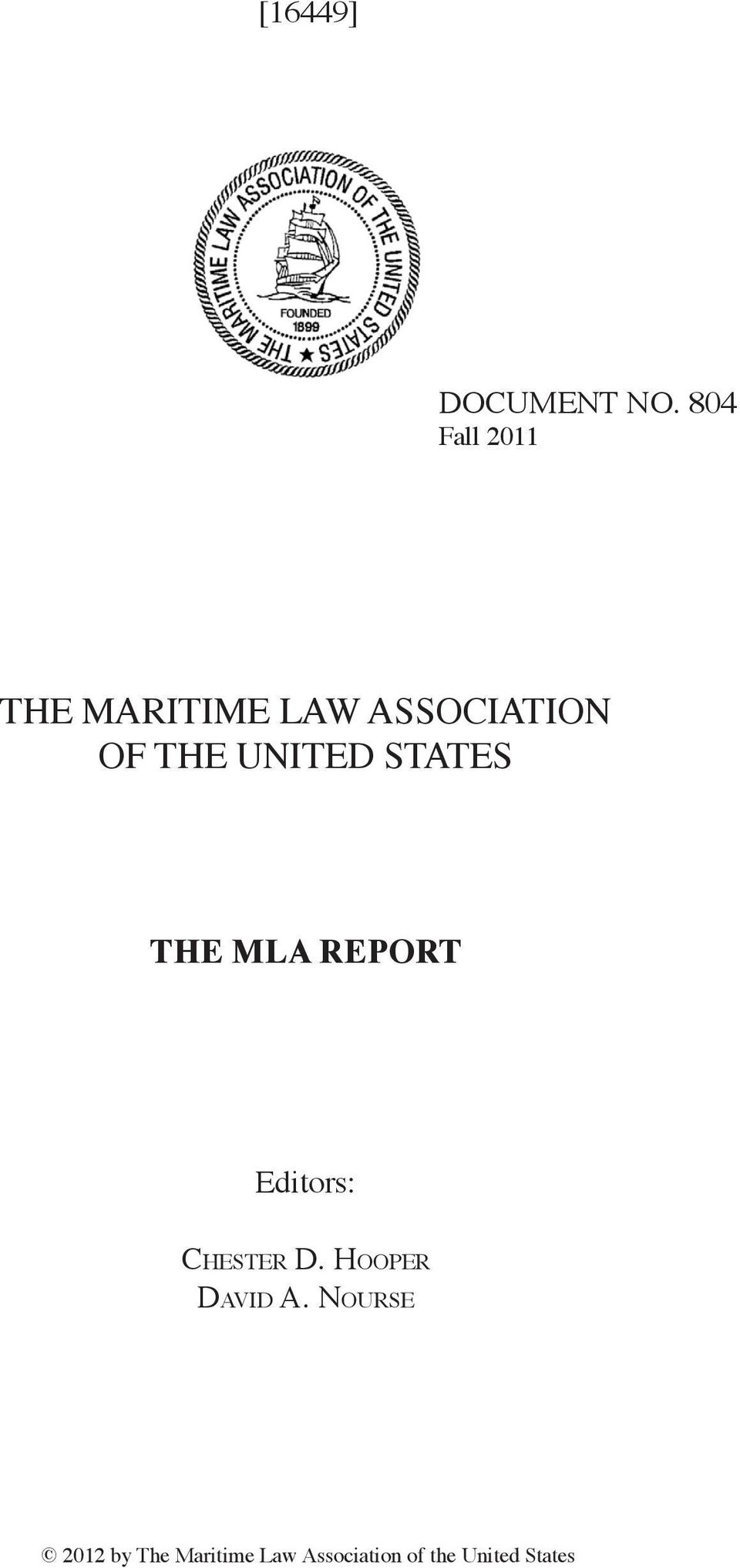 UNITED STATES THE MLA REPORT Editors: Chester D.