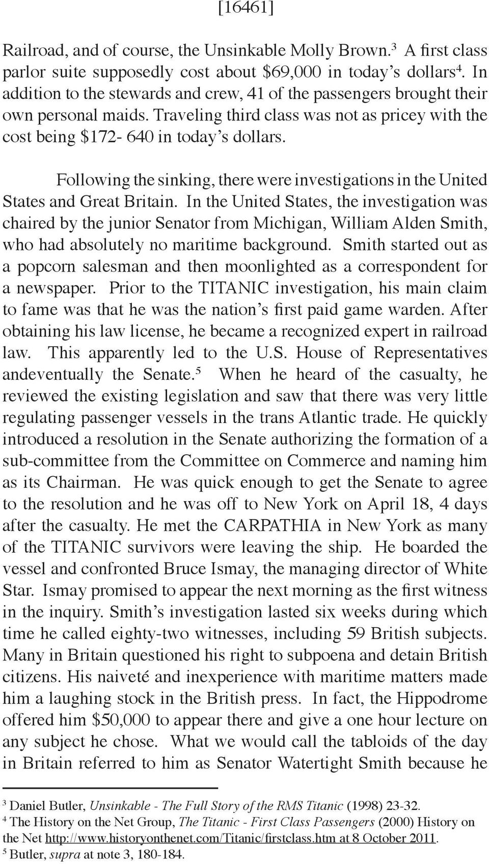 Following the sinking, there were investigations in the United States and Great Britain.