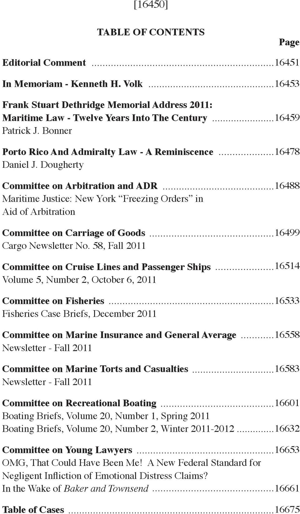 Dougherty Committee on Arbitration and ADR Maritime Justice: New York Freezing Orders in Aid of Arbitration Committee on Carriage of Goods Cargo Newsletter No.