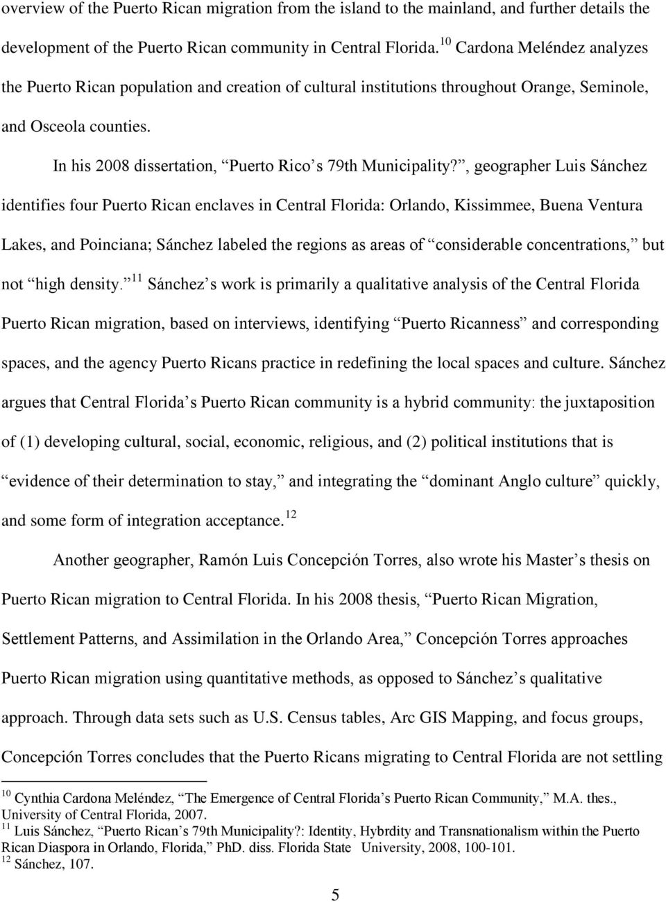 In his 2008 dissertation, Puerto Rico s 79th Municipality?