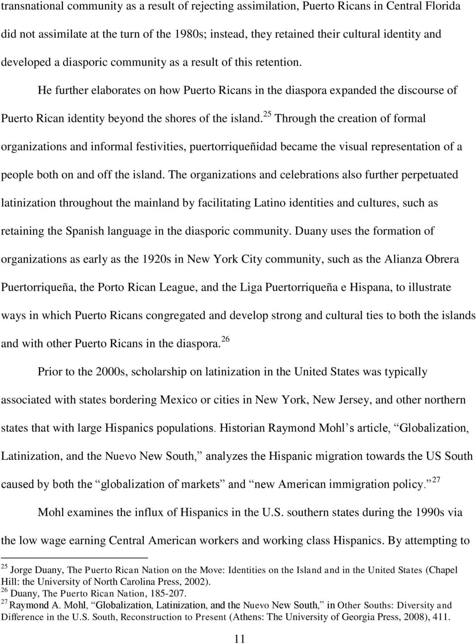 He further elaborates on how Puerto Ricans in the diaspora expanded the discourse of Puerto Rican identity beyond the shores of the island.