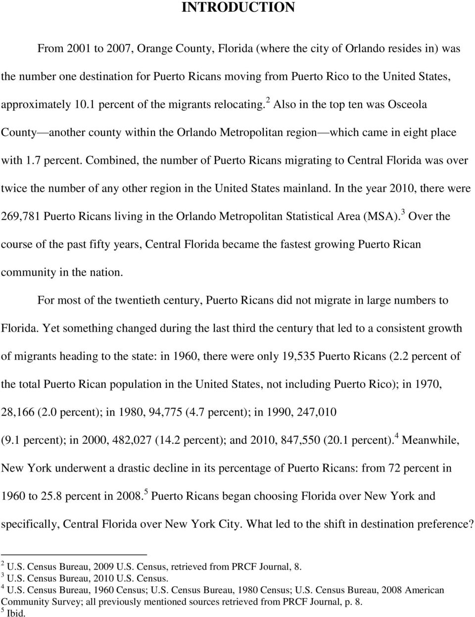 Combined, the number of Puerto Ricans migrating to Central Florida was over twice the number of any other region in the United States mainland.