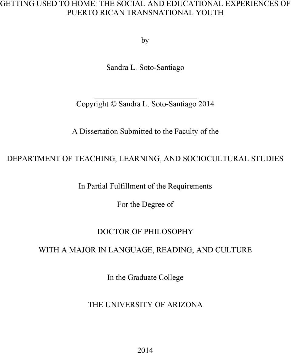 Soto-Santiago 2014 A Dissertation Submitted to the Faculty of the DEPARTMENT OF TEACHING, LEARNING, AND
