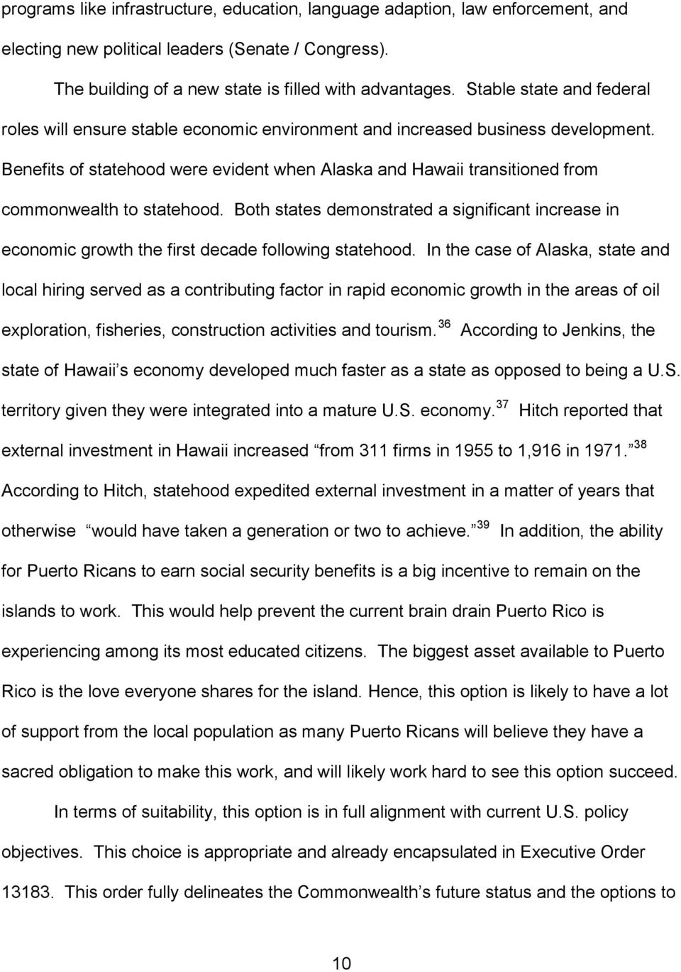 Benefits of statehood were evident when Alaska and Hawaii transitioned from commonwealth to statehood.