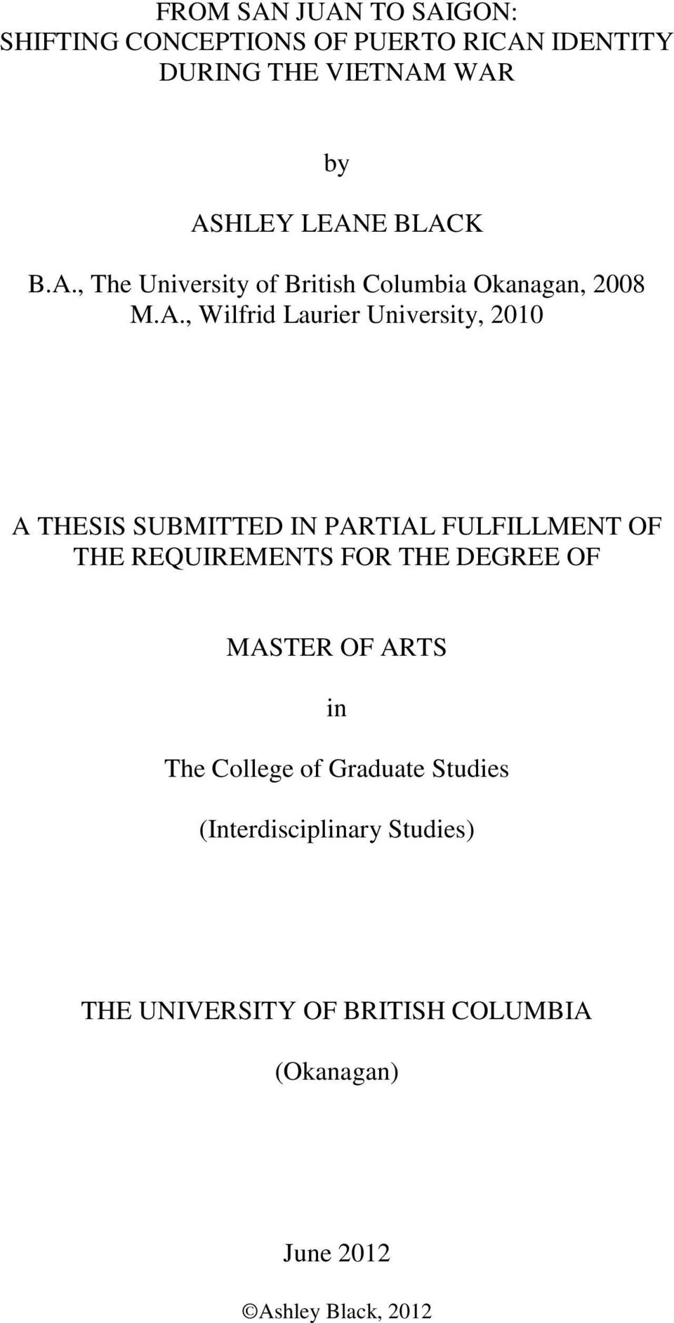 SUBMITTED IN PARTIAL FULFILLMENT OF THE REQUIREMENTS FOR THE DEGREE OF MASTER OF ARTS in The College of