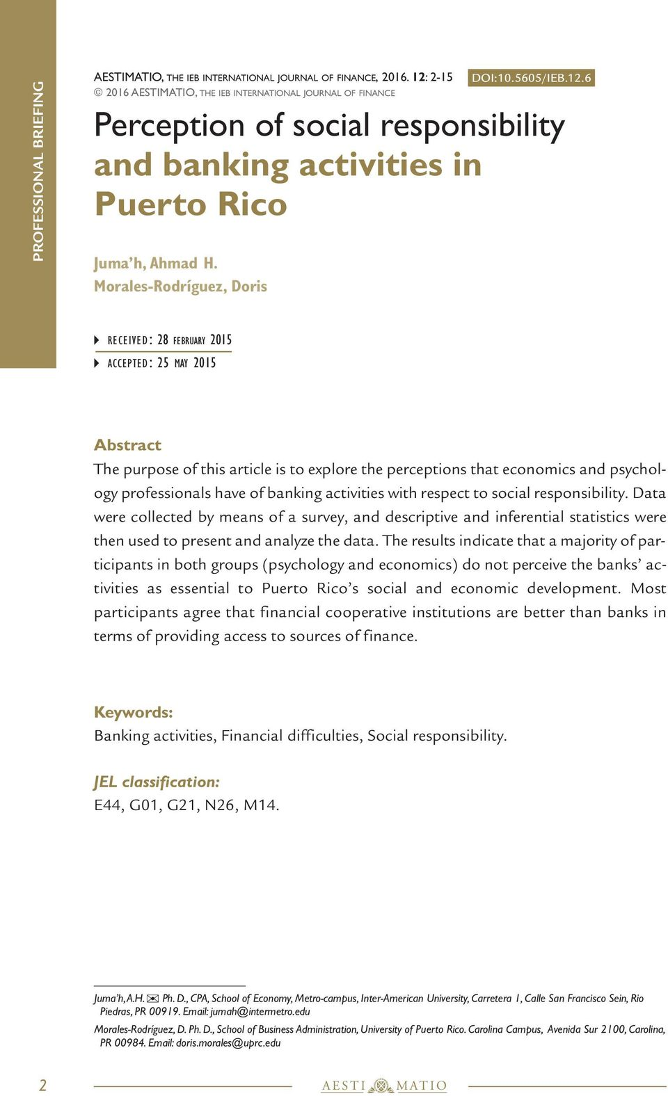 6 RECEIVED : 28 FEBRUARY 2015 ACCEPTED : 25 MAY 2015 Abstract The purpose of this article is to explore the perceptions that economics and psychology professionals have of banking activities with