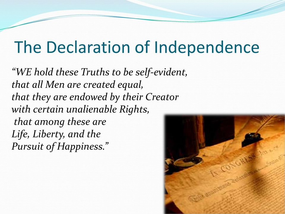 endowed by their Creator with certain unalienable Rights,
