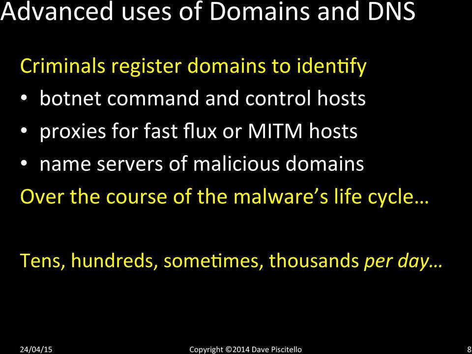 servers of malicious domains Over the course of the malware s life cycle