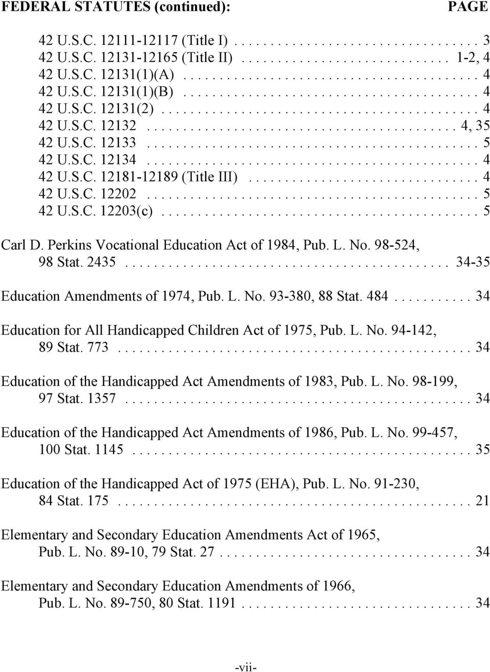 98-524, 98 Stat. 2435... 34-35 Education Amendments of 1974, Pub. L. No. 93-380, 88 Stat. 484...34 Education for All Handicapped Children Act of 1975, Pub. L. No. 94-142, 89 Stat. 773.