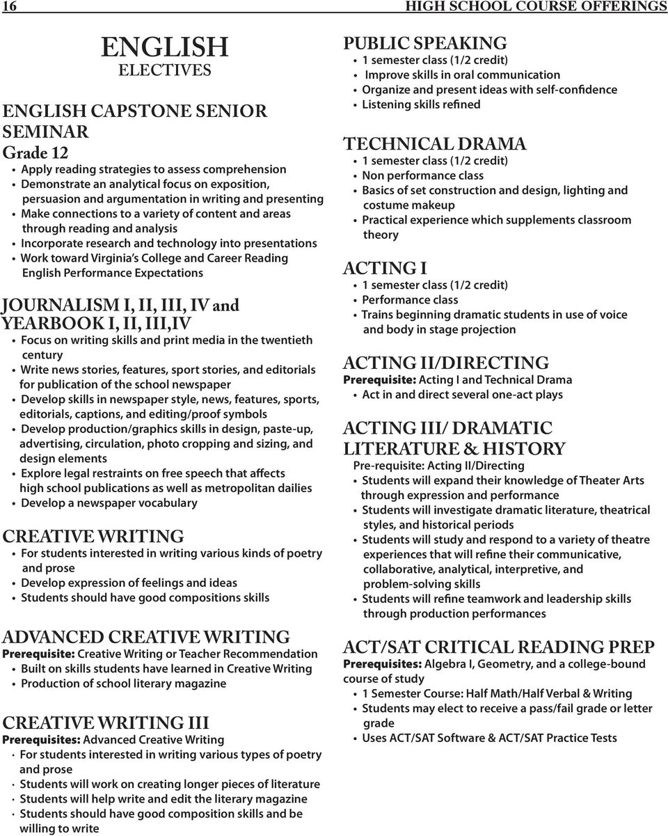 s College and Career Reading English Performance Expectations JOURNALISM I, II, III, IV and YEARBOOK I, II, III,IV Focus on writing skills and print media in the twentieth century Write news stories,