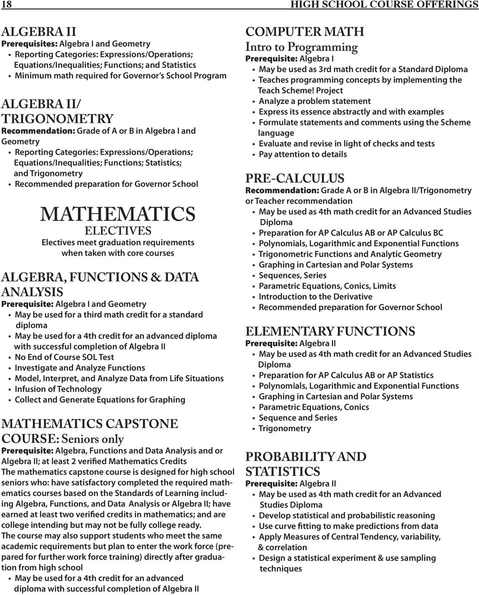 Statistics; and Trigonometry Recommended preparation for Governor School MATHEMATICS ELECTIVES Electives meet graduation requirements when taken with core courses ALGEBRA, FUNCTIONS & DATA ANALYSIS