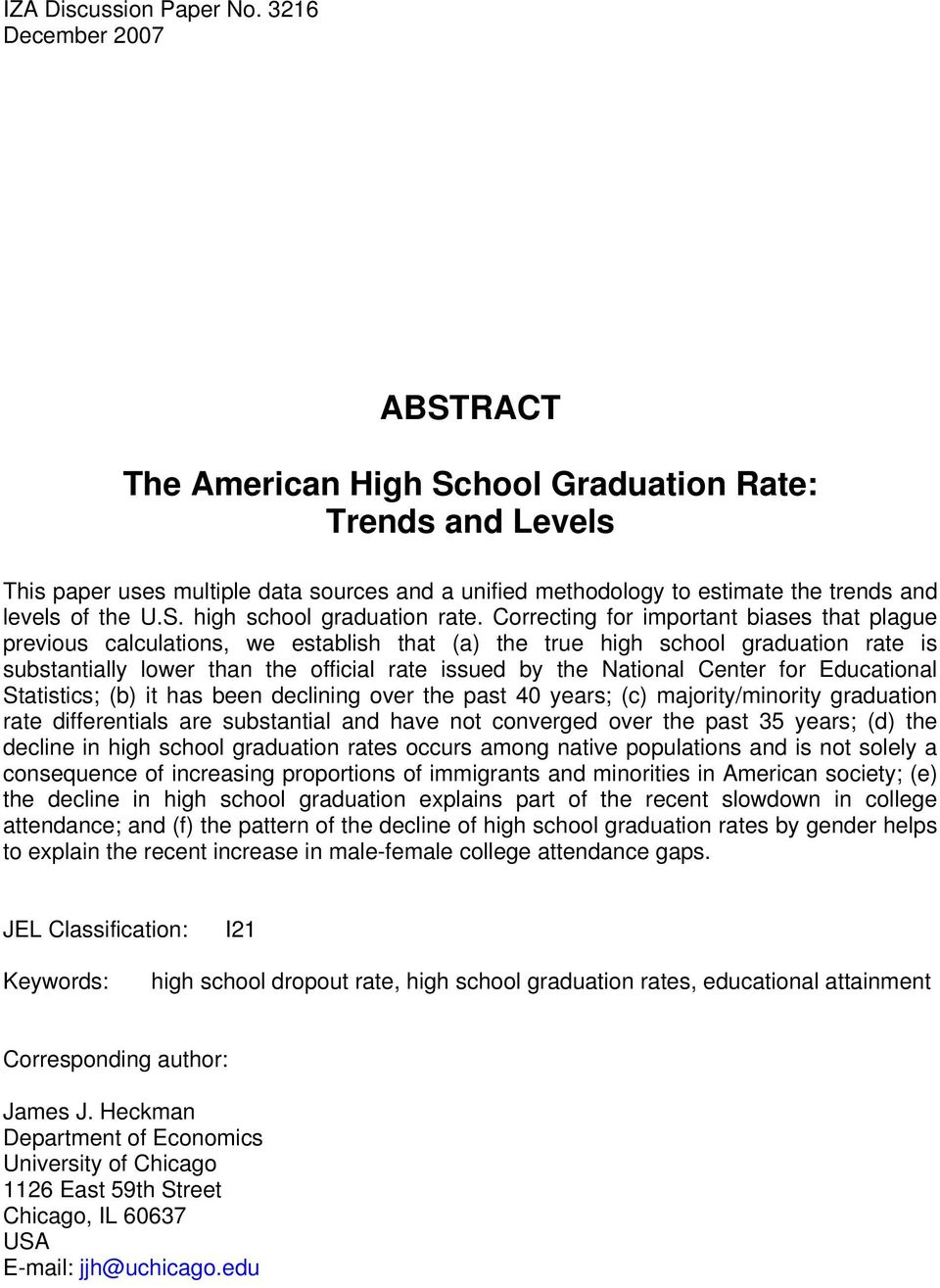 Correcting for important biases that plague previous calculations, we establish that (a) the true high school graduation rate is substantially lower than the official rate issued by the National