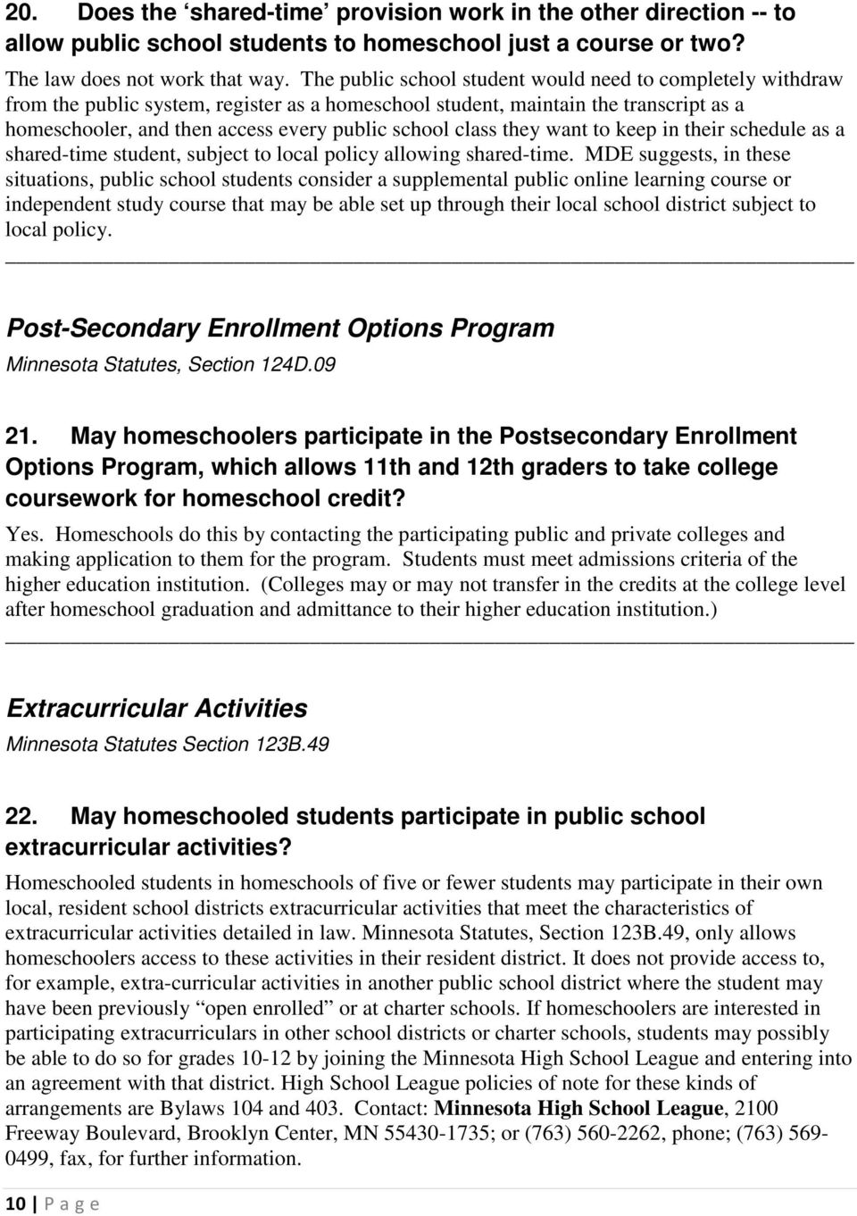 class they want to keep in their schedule as a shared-time student, subject to local policy allowing shared-time.