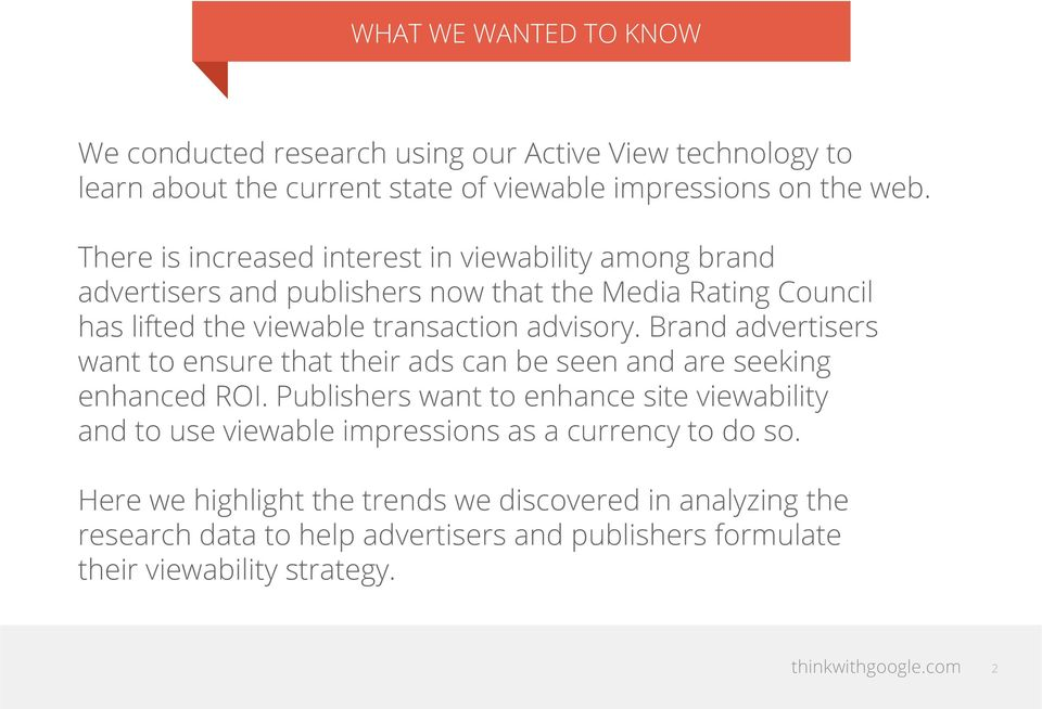 Brand advertisers want to ensure that their ads can be seen and are seeking enhanced ROI.