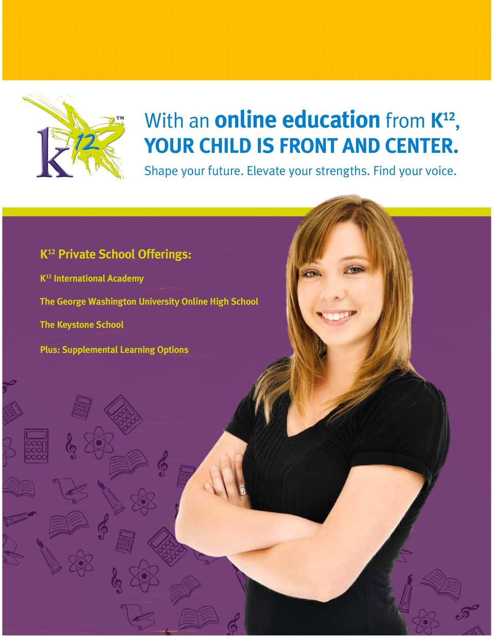 motion a With an online education from K12, YOUR CHILD IS FRONT AND CENTER. When it comes to a K12 education, the words of students, parents, and teachers resonate the most.