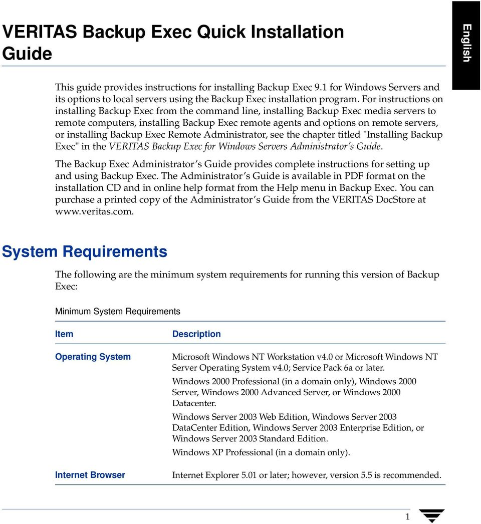 For instructions on installing Backup Exec from the command line, installing Backup Exec media servers to remote computers, installing Backup Exec remote agents and options on remote servers, or