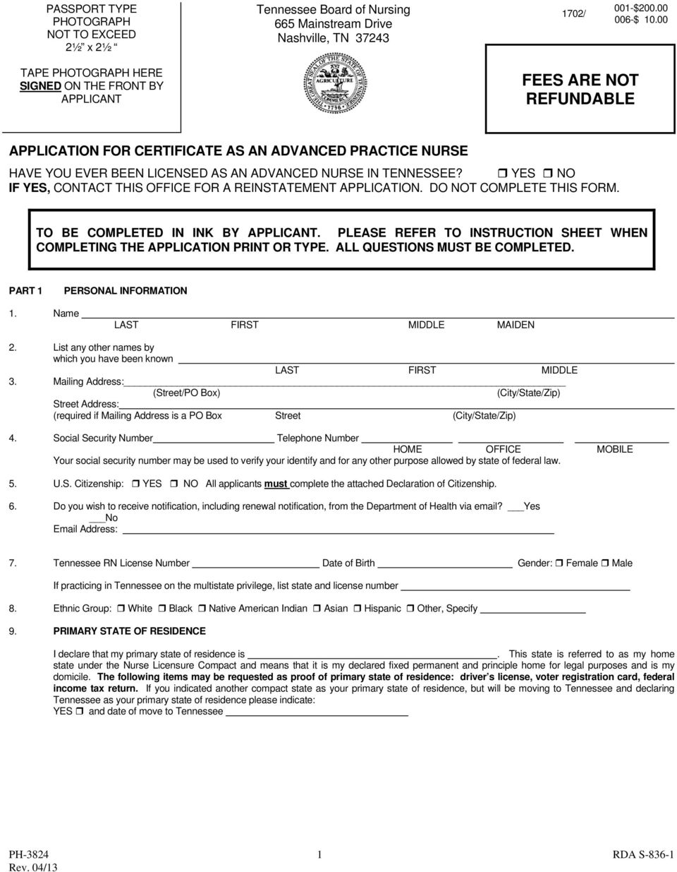 TENNESSEE? YES NO IF YES, CONTACT THIS OFFICE FOR A REINSTATEMENT APPLICATION. DO NOT COMPLETE THIS FORM. TO BE COMPLETED IN INK BY APPLICANT.
