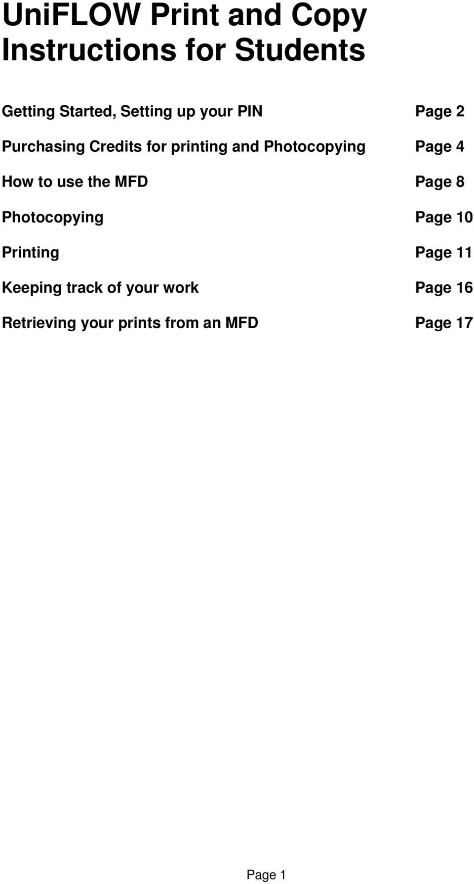 How to use the MFD Page 8 Photocopying Page 10 Printing Page 11 Keeping