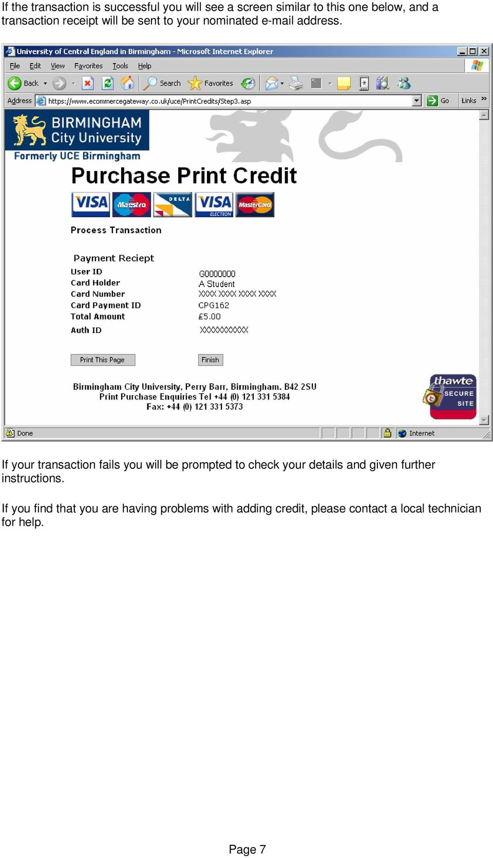 If your transaction fails you will be prompted to check your details and given further
