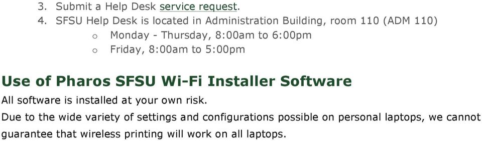 6:00pm Friday, 8:00am to 5:00pm Use of Pharos SFSU Wi-Fi Installer Software All software is installed at