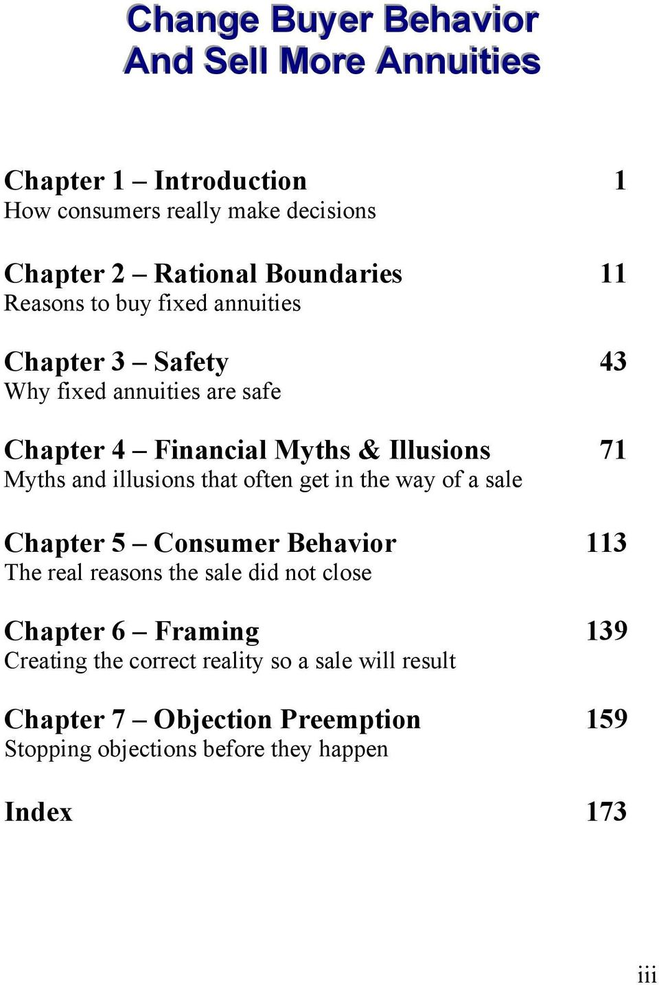 Myths and illusions that often get in the way of a sale Chapter 5 Consumer Behavior 113 The real reasons the sale did not close Chapter 6