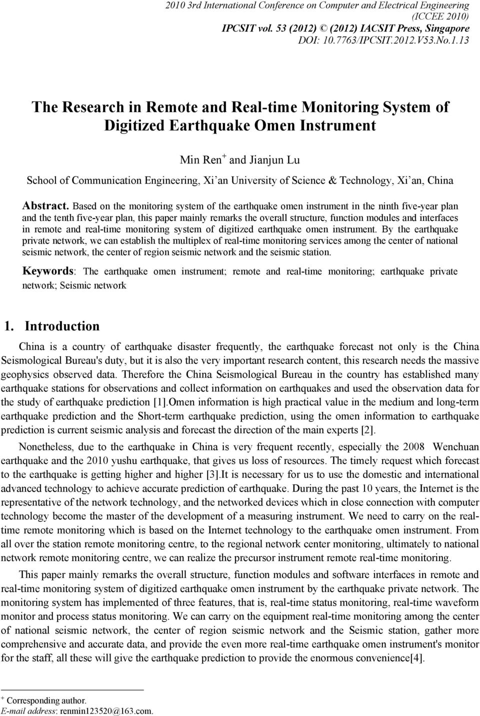 Based on the monitoring system of the earthquake omen instrument in the ninth five-year plan and the tenth five-year plan, this paper mainly remarks the overall structure, function modules and