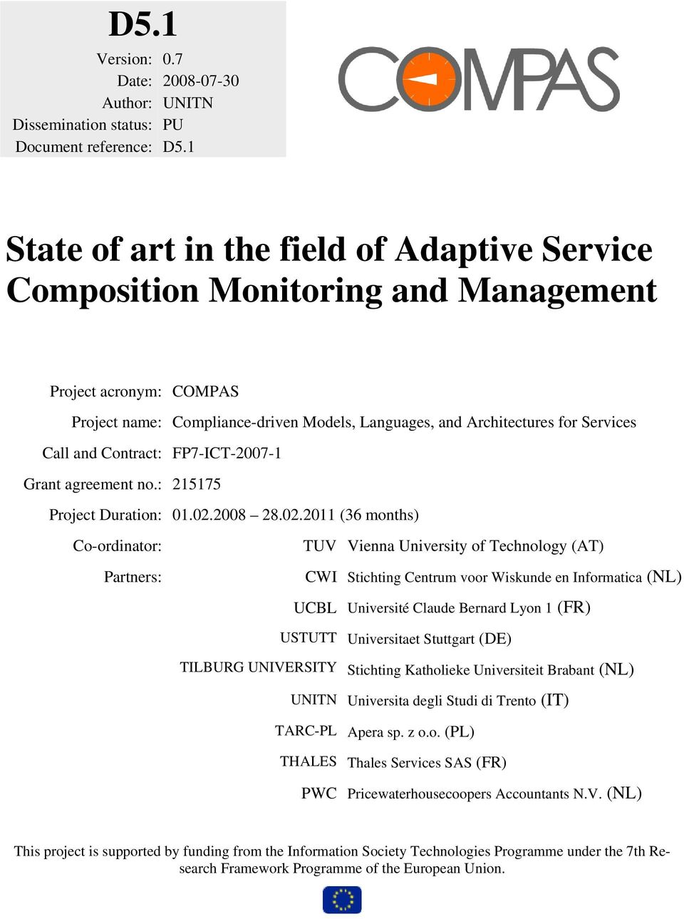 and Contract: FP7-ICT-2007-1 Grant agreement no.: 215175 Project Duration: 01.02.