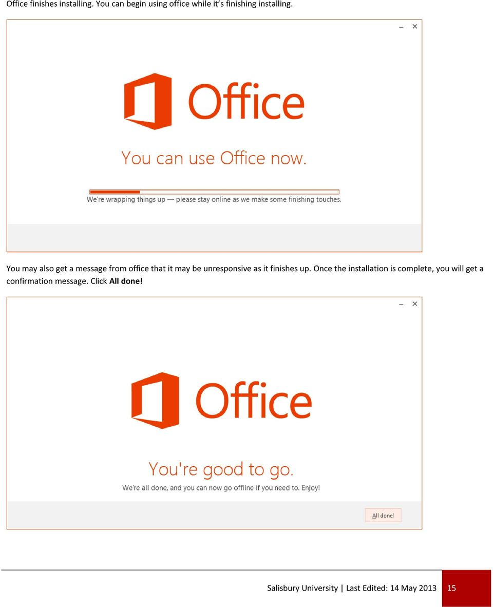 You may also get a message from office that it may be unresponsive as it
