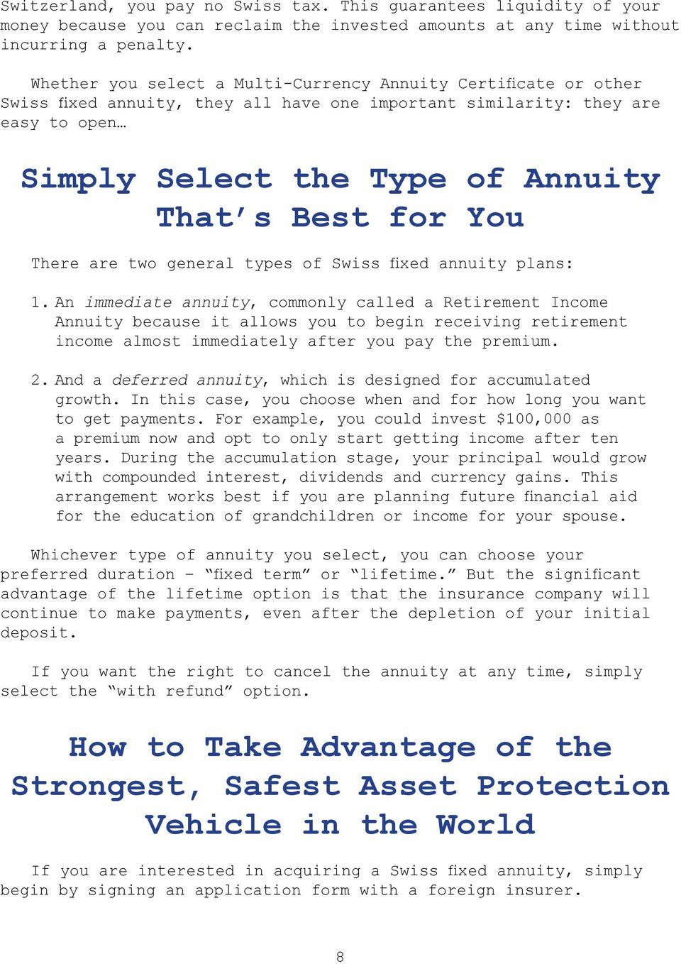 You There are two general types of Swiss fixed annuity plans: 1.