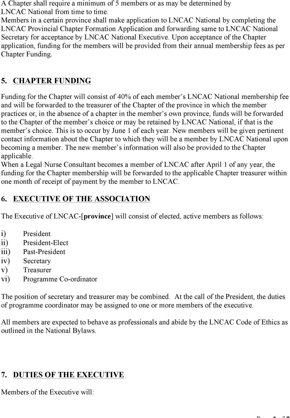 by LNCAC National Executive. Upon acceptance of the Chapter application, funding for the members will be provided from their annual membership fees as per Chapter Funding. 5.