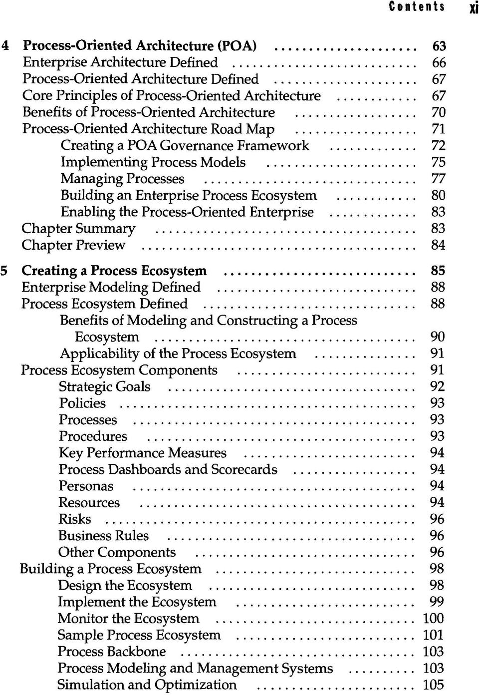 Ecosystem 80 Enabling the Process-Oriented Enterprise 83 Chapter Summary 83 Chapter Preview 84 5 Creating a Process Ecosystem 85 Enterprise Modeling Defined 88 Process Ecosystem Defined 88 Benefits