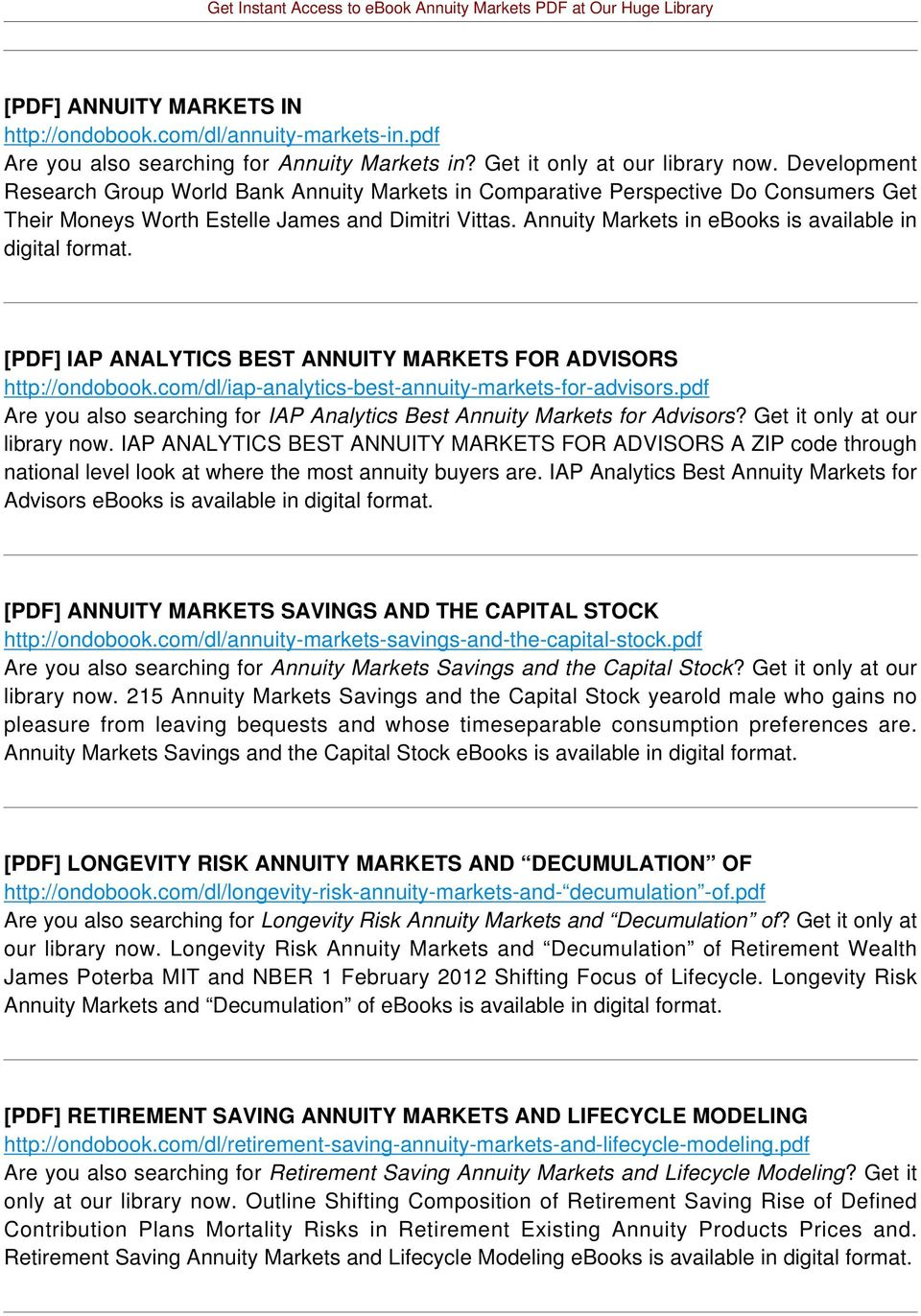 Annuity Markets in ebooks is available in digital format. [PDF] IAP ANALYTICS BEST ANNUITY MARKETS FOR ADVISORS http://ondobook.com/dl/iap-analytics-best-annuity-markets-for-advisors.