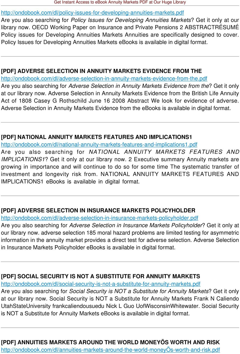 Policy Issues for Developing Annuities Markets ebooks is available in digital format. [PDF] ADVERSE SELECTION IN ANNUITY MARKETS EVIDENCE FROM THE http://ondobook.