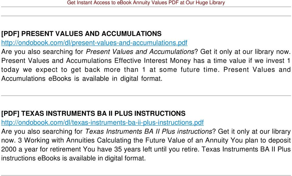 Present Values and Accumulations ebooks is available in digital format. [PDF] TEXAS INSTRUMENTS BA II PLUS INSTRUCTIONS http://ondobook.com/dl/texas-instruments-ba-ii-plus-instructions.