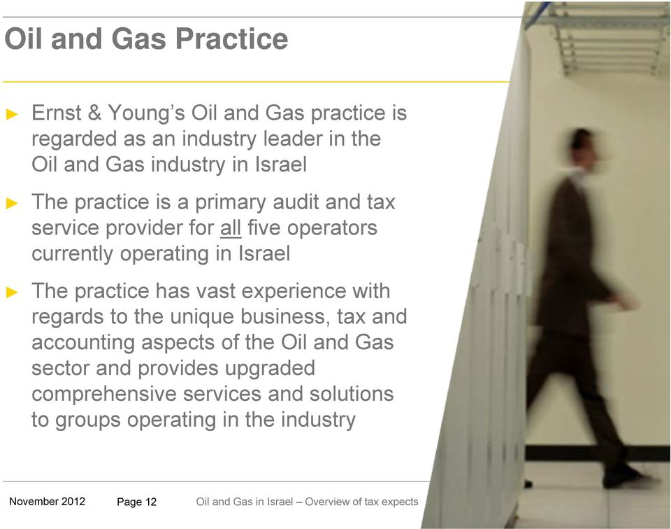 operating in Israel The practice has vast experience with regards to the unique business, tax and accounting aspects