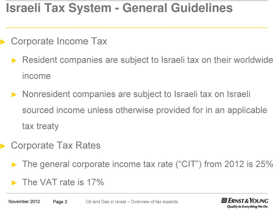 Israeli sourced income unless otherwise provided for in an applicable tax treaty Corporate