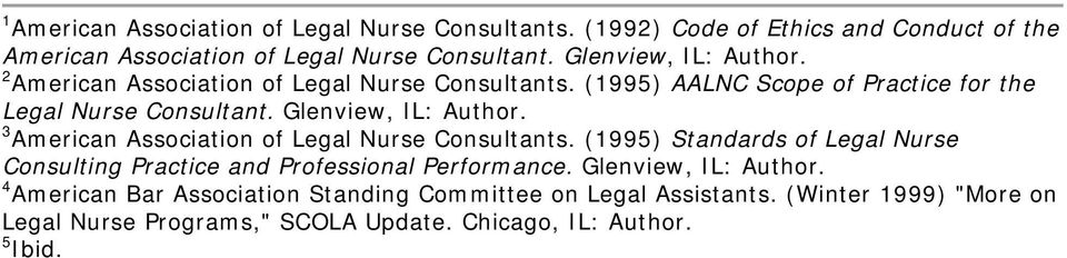 Glenview, IL: Author. 3 American Association of Legal Nurse Consultants.